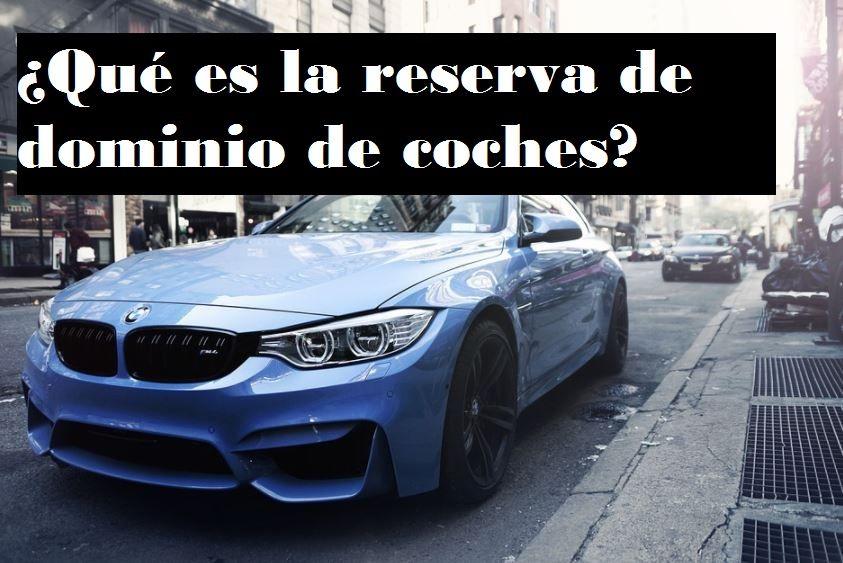 que es la reserva de dominio de coches