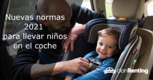 Nuevas normas 2021 para llevar niños en el coche